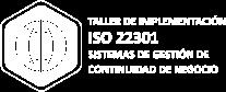 Taller ISO 22301 Sistemas de Gestión de Continuidad de Negocio - Requerimientos